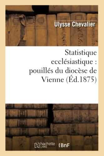 Statistique Ecclesiastique: Pouilles Du Diocese de Vienne (Ed.1875): Collectif