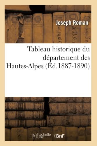Tableau Historique Du Departement Des Hautes-Alpes (Ed.1887-1890): Joseph Roman