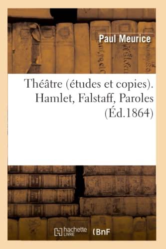 9782012627604: Théâtre (études et copies). Hamlet, Falstaff, Paroles (Éd.1864)