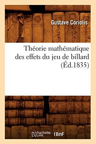 Theorie Mathematique Des Effets Du Jeu de Billard: Gustave Coriolis