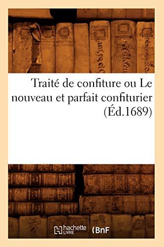 9782012628656: Traité de confiture ou Le nouveau et parfait confiturier (Éd.1689)