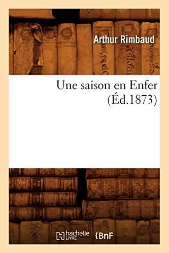 Une Saison En Enfer (Ed.1873) (Paperback): Arthur Rimbaud