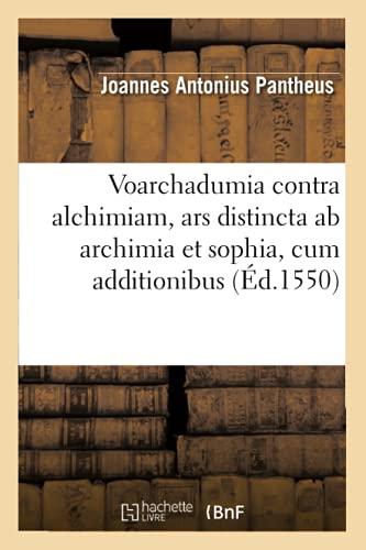 9782012631717: Voarchadumia contra alchimiam, ars distincta ab archimia et sophia , cum additionibus (�d.1550)