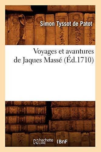 9782012633346: Voyages Et Avantures de Jaques Masse (Ed.1710) (Litterature) (French Edition)