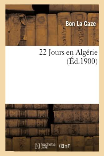 22 Jours En Algerie (Ed.1900): La Caze B.