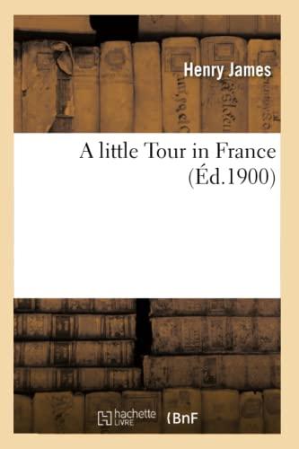 9782012634176: A little Tour in France (�d.1900)