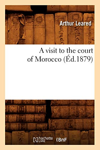 9782012634398: A visit to the court of Morocco (Éd.1879) (Histoire)