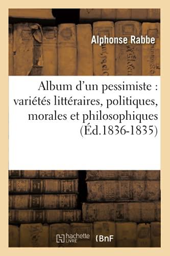 9782012635111: Album D'Un Pessimiste: Varietes Litteraires, Politiques, Morales Et Philosophiques (Litterature) (French Edition)