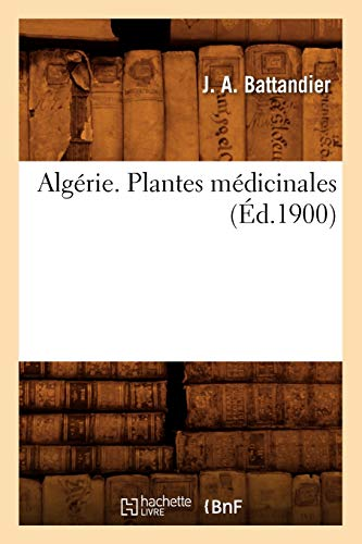 9782012635432: Alg�rie. Plantes m�dicinales, (�d.1900)