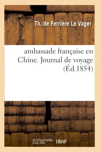 9782012635647: ambassade française en Chine. Journal de voyage (Éd.1854)