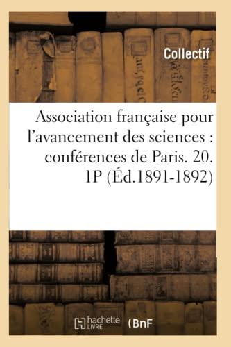 Association Francaise Pour LAvancement Des Sciences: Conferences de Paris. 20. 1p (Ed.1891-1892): ...