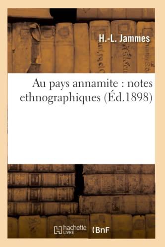 Au Pays Annamite: Notes Ethnographiques (Ed.1898): Jammes H. L.
