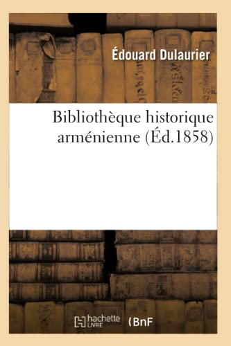 9782012638310: Bibliotheque Historique Armenienne (Ed.1858) (Generalites) (French Edition)