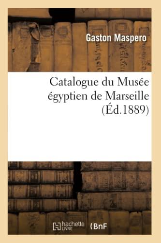 9782012640122: Catalogue du Musée égyptien de Marseille, (Éd.1889)