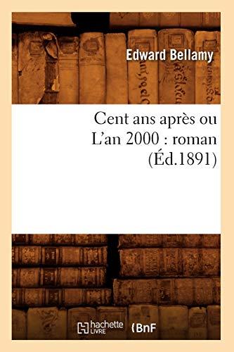 9782012640702: Cent ans après ou L'an 2000 : roman (Éd.1891)