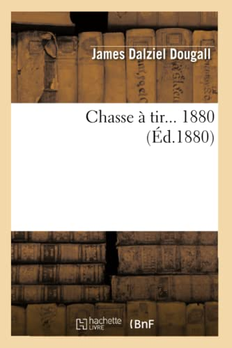 Chasse a Tir. 1880 (Ed.1880): James Dalziel Dougall