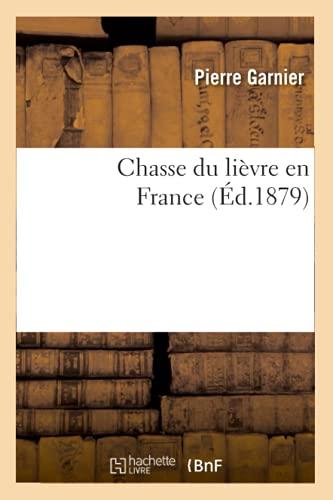 Chasse Du Lievre En France (Ed.1879): Pierre Garnier