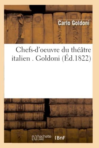 Chefs-DOeuvre Du Theatre Italien . Goldoni (Ed.1822): Carlo Goldoni