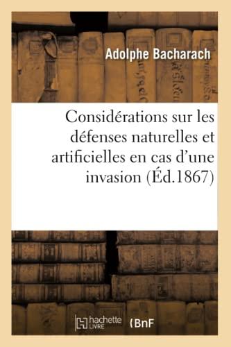 Considerations Sur Les Defenses Naturelles Et Artificielles En Cas DUne Invasion, (Ed.1867): ...