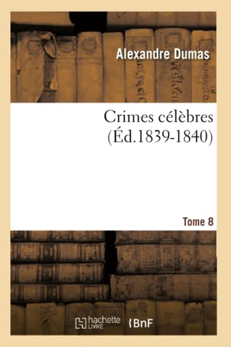 9782012646056: Crimes Celebres. Tome 8 (Ed.1839-1840) (Litterature) (French Edition)