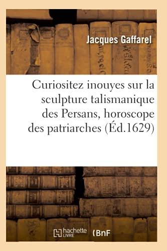 Curiositez Inouyes Sur La Sculpture Talismanique Des Persans, Horoscope Des Patriarches (Ed.1629): ...