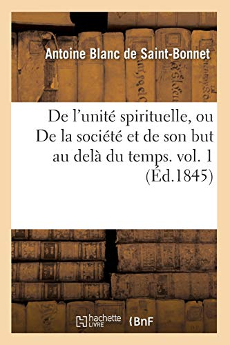 9782012646827: de L'Unite Spirituelle, Ou de La Societe Et de Son But Au Dela Du Temps. Vol. 1 (Ed.1845) (Philosophie) (French Edition)
