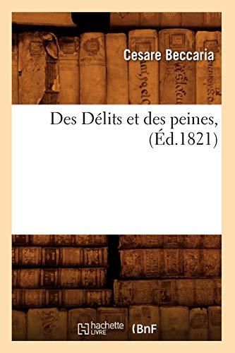Des Delits Et Des Peines, (Ed.1821): Cesare Beccaria