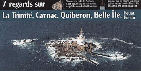 9782012655034: 7 regards sur La Trinité, Carnac, Quiberon, Belle-Ile, Houat, Hoëdic