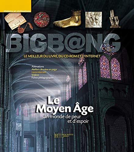 9782012655836: Le Moyen Age. Un monde de peur et d'espoir, Avec CD-ROM