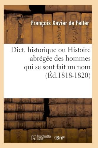 Dict Historique Ed 1818 1820: Francois Xavier De Feller