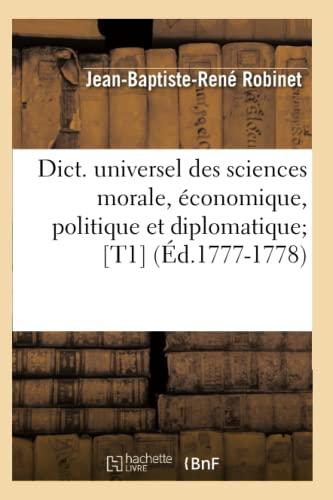 9782012656123: Dict. Universel Des Sciences Morale, Economique, Politique Et Diplomatique; [T1] (Ed.1777-1778) (Sciences Sociales) (French Edition)