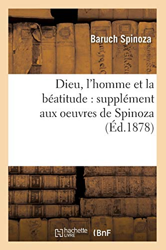 Dieu, L'Homme Et La Beatitude: Supplement Aux: Spinoza, Baruch