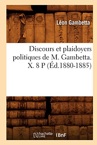 9782012657182: Discours Et Plaidoyers Politiques de M. Gambetta. X. 8 P (Ed.1880-1885) (Sciences sociales)