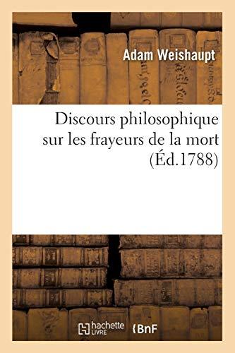 9782012657212: Discours philosophique sur les frayeurs de la mort (�d.1788)
