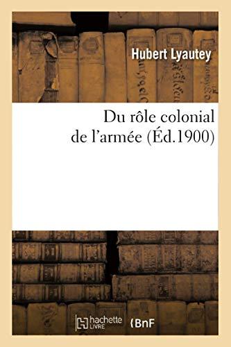 Du Role Colonial de LArmee: Hubert Lyautey