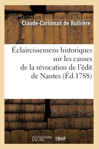 9782012658301: Eclaircissemens Historiques Sur Les Causes de La Revocation de L'Edit de Nantes (Ed.1788) (Religion)
