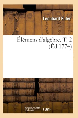 9782012658486: Elemens D'Algebre. T. 2 (Ed.1774) (Sciences) (French Edition)