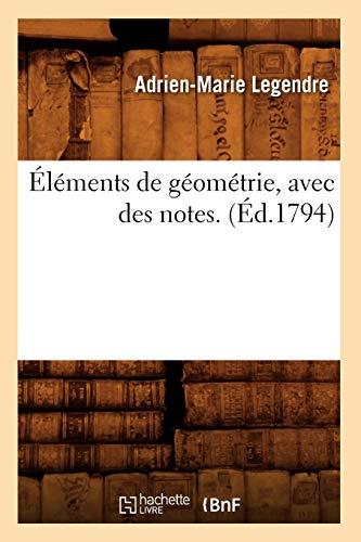 9782012658615: Elements de Geometrie, Avec Des Notes. (Ed.1794) (Sciences) (French Edition)