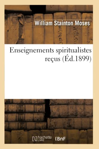 9782012660113: Enseignements Spiritualistes Recus (Ed.1899) (Religion) (French Edition)
