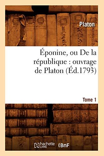 9782012660328: Eponine, Ou de La Republique: Ouvrage de Platon. Tome 1 (Ed.1793) (Sciences Sociales) (French Edition)