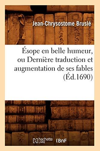 9782012660410: Esope En Belle Humeur, Ou Derniere Traduction Et Augmentation de Ses Fables (Ed.1690) (Litterature) (French Edition)