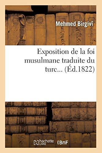 Exposition de La Foi Musulmane Traduite Du Turc.: Mehmed Birgivi