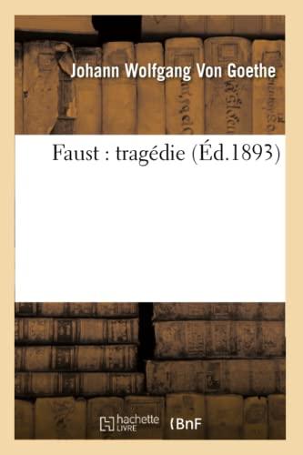 Faust: Tragedie (Ed.1893): Von Goethe J. W.