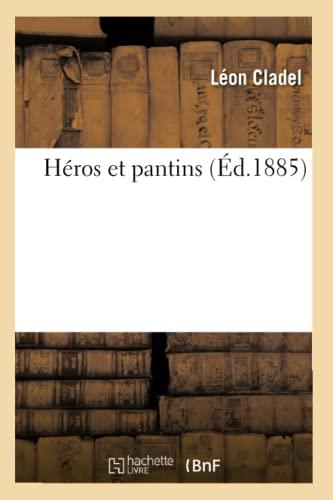 Heros Et Pantins (Ed.1885): Leon Alpinien Cladel