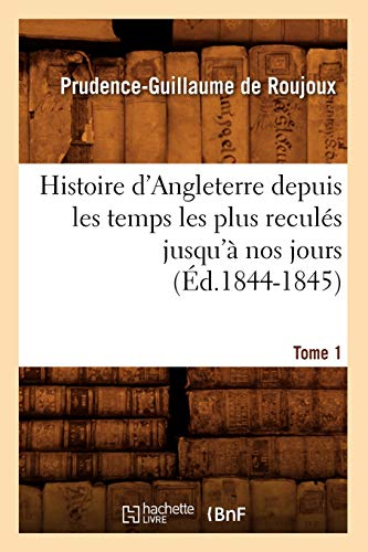 Histoire D Angleterre T 1 Ed 1844 1845: Prudence-Guillaume De Roujoux