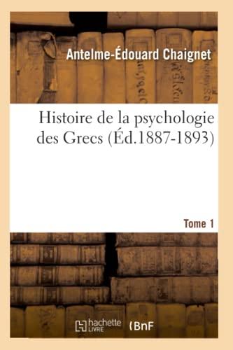 9782012668218: Histoire de la psychologie des Grecs. Tome 1 (Éd.1887-1893)