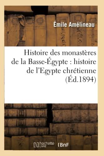9782012669864: Histoire Des Monasteres de La Basse-Egypte: Histoire de L'Egypte Chretienne (Ed.1894) (Religion) (French Edition)