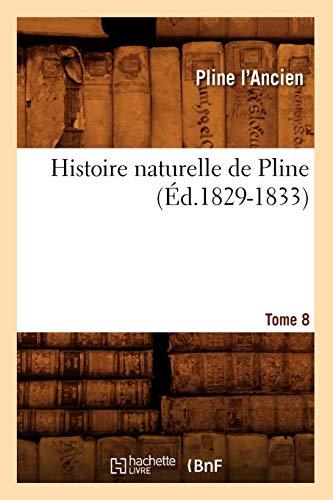 9782012671706: Histoire Naturelle de Pline. Tome 8 (Ed.1829-1833) (Sciences)
