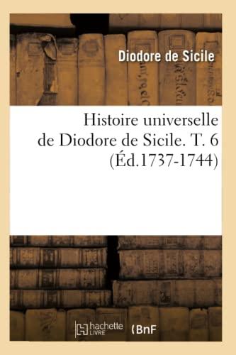 Histoire Universelle de Diodore de Sicile. T. 6 (Ed.1737-1744): Diodore de Sicile