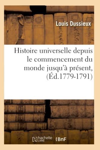 9782012672840: Histoire Universelle Depuis Le Commencement Du Monde Jusqu'a Present, (Ed.1779-1791) (French Edition)